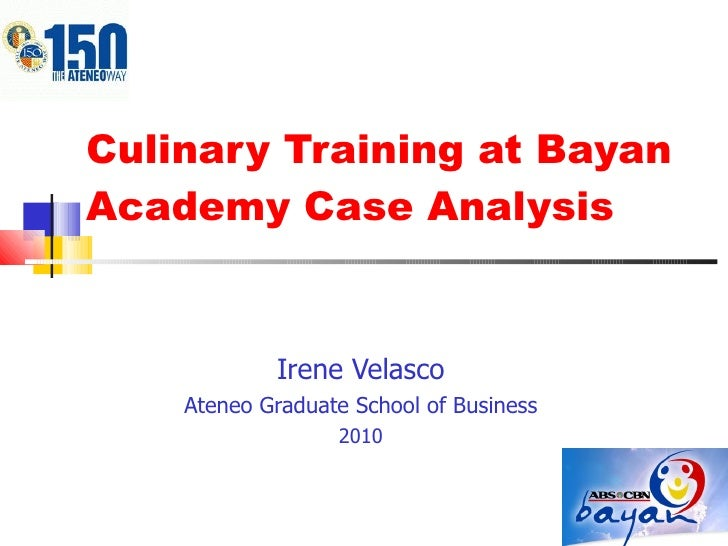 Culinary Training at Bayan Academy Case Analysis Irene Velasco Ateneo Graduate School of Business 2010