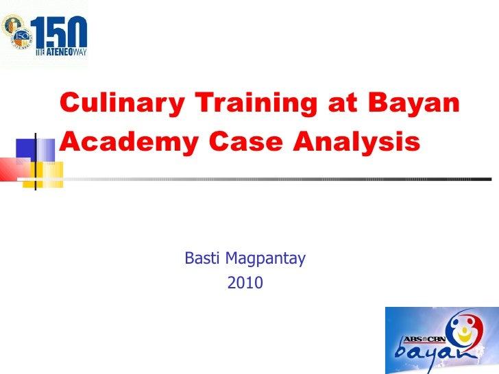 Culinary Training at Bayan Academy Case Analysis Basti Magpantay 2010