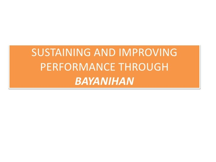 SUSTAINING AND IMPROVING PERFORMANCE THROUGH        BAYANIHAN