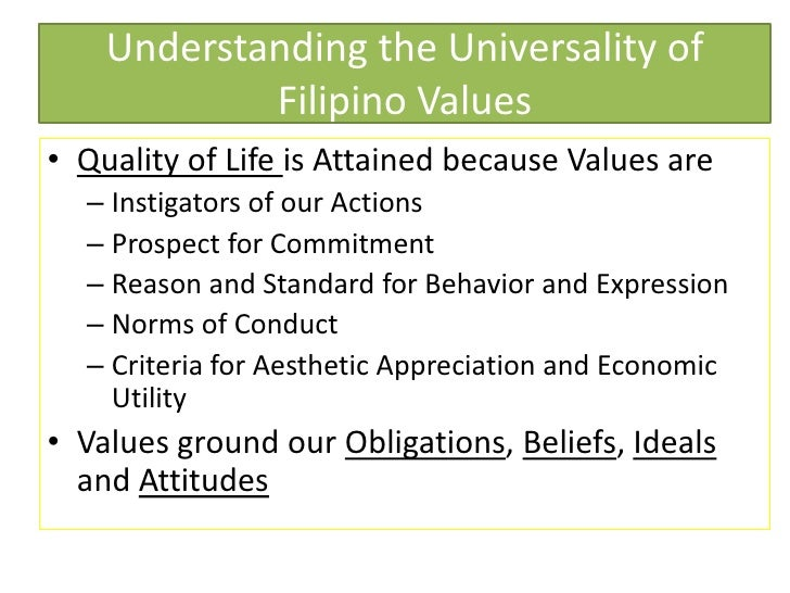 the filipino philosophy of values Filipino philosophy in this paper is limited to the following discourses: logical   interpretation of filipino worldview, research on filipino values and ethics,.