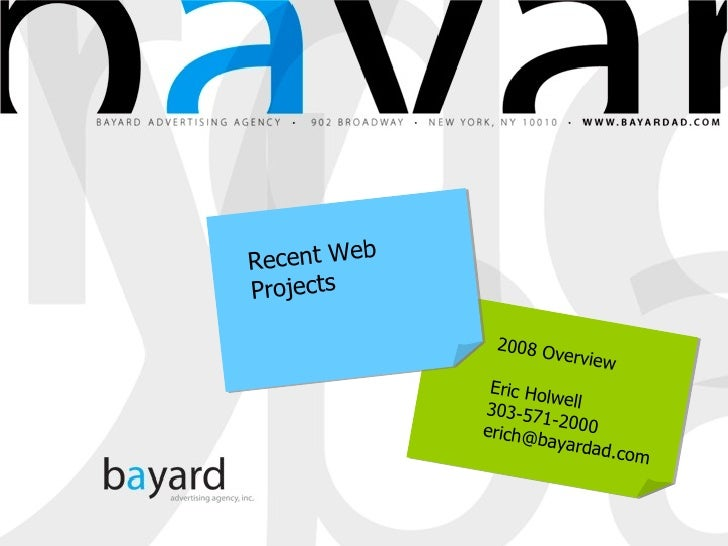 2008 Overview Eric Holwell 303-571-2000 [email_address] Recent Web Projects