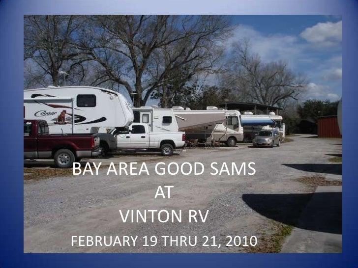 BAY AREA GOOD SAMSATVINTON RV<br />FEBRUARY 19 THRU 21, 2010<br />