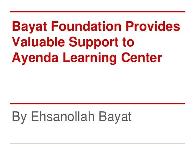 Bayat Foundation Provides Valuable Support to Ayenda Learning Center By Ehsanollah Bayat