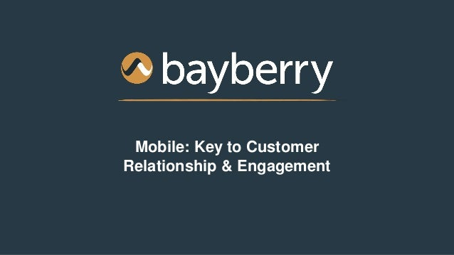 Mobile: Key to Customer Relationship & Engagement