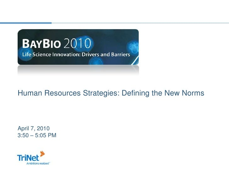 Human Resources Strategies: Defining the New Norms<br />April 7, 2010<br />3:50 – 5:05 PM<br />