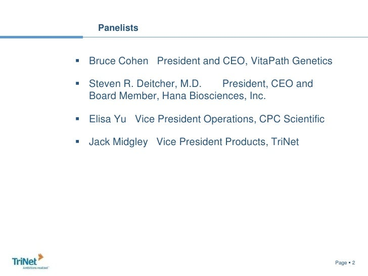Panelists<br />Bruce Cohen   President and CEO, VitaPath Genetics<br />Steven R. Deitcher, M.D.President, CEO and Board M...