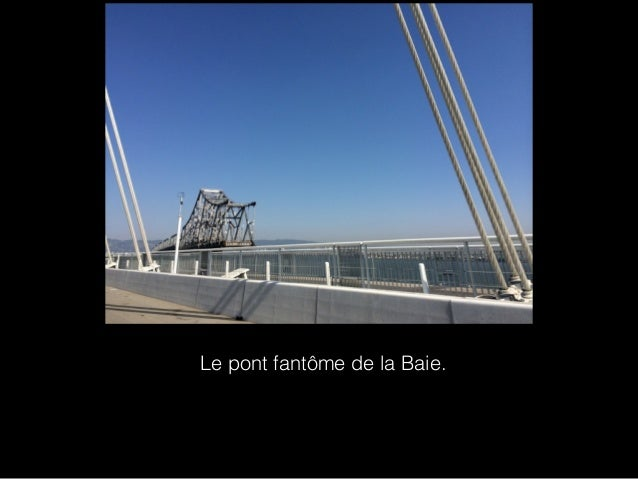 Le pont fantôme de la Baie.
