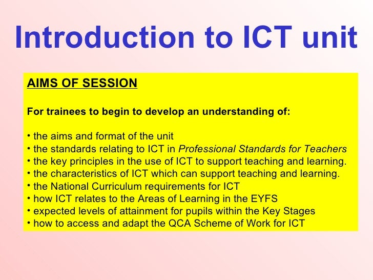 Introduction to ICT unit <ul><li>AIMS OF SESSION </li></ul><ul><li>For trainees to begin to develop an understanding of: <...