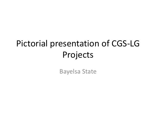 Pictorial presentation of CGS-LGProjectsBayelsa State
