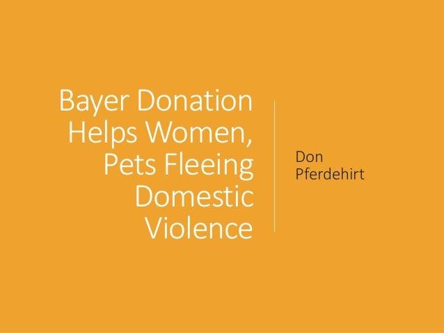 Bayer Donation Helps Women, Pets Fleeing Domestic Violence Don Pferdehirt