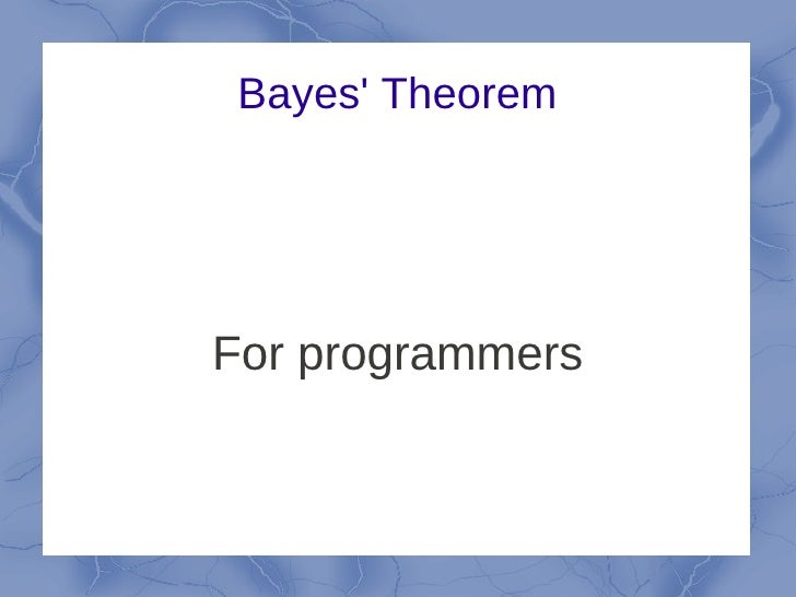 Bayes TheoremFor programmers