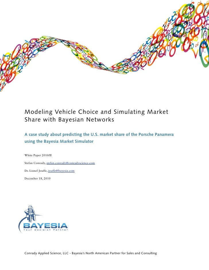 Modeling Vehicle Choice and Simulating MarketShare with Bayesian NetworksA case study about predicting the U.S. market sha...