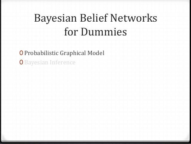 Bayesian Belief Networks for dummies Slide 2