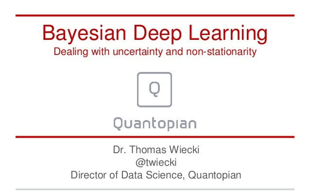 Bayesian Deep Learning: Dealing with Uncertainty and Non