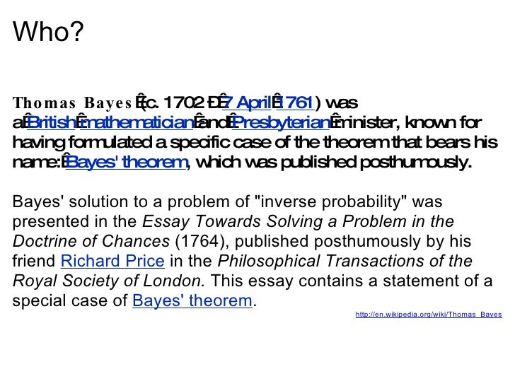 essay toward solving poblem thomas bayes Download citation on researchgate   an essay towards solving a problem in the doctrine of chances   by the late rev mr bayes, frs, communicated by mr price, in.
