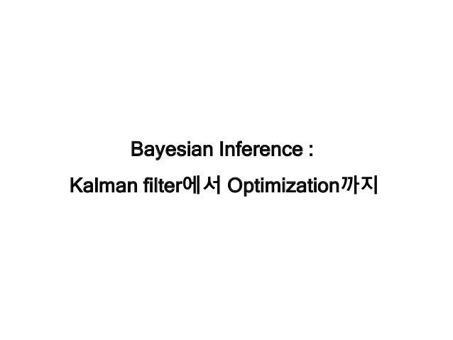 Bayesian Inference : Kalman filter에서 Optimization까지