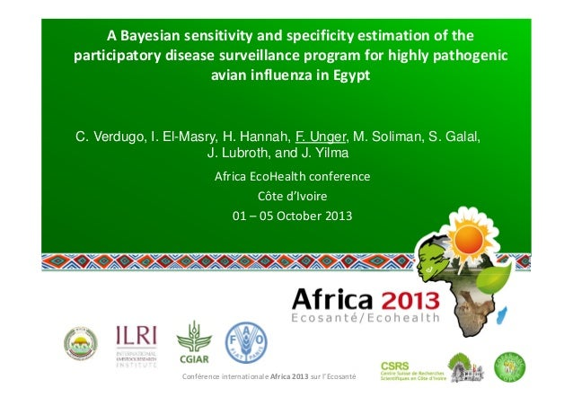 Conférence internationale Africa 2013 sur l'Ecosanté  A Bayesian sensitivity and specificity estimation of the  participat...