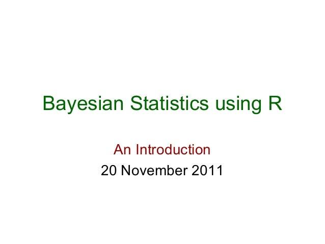 Bayesian statistics using r intro