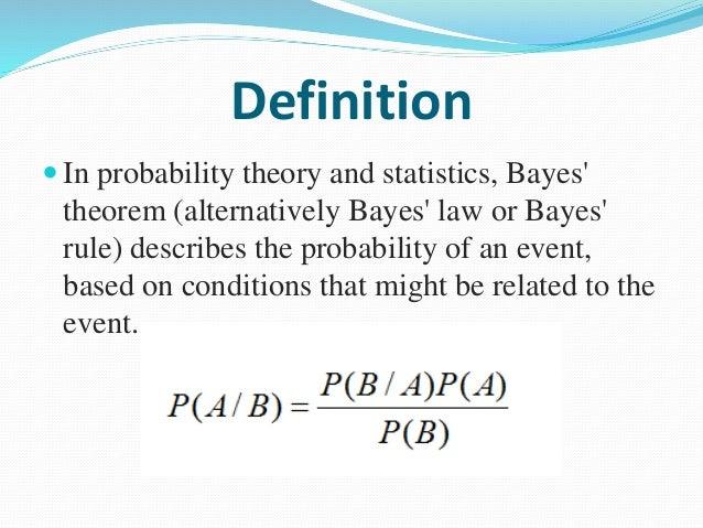 Probability basics and bayes' theorem.