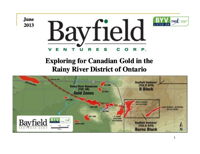 1Exploring for Canadian Gold in theRainy River District of OntarioExploring for Canadian Gold in theRainy River District o...