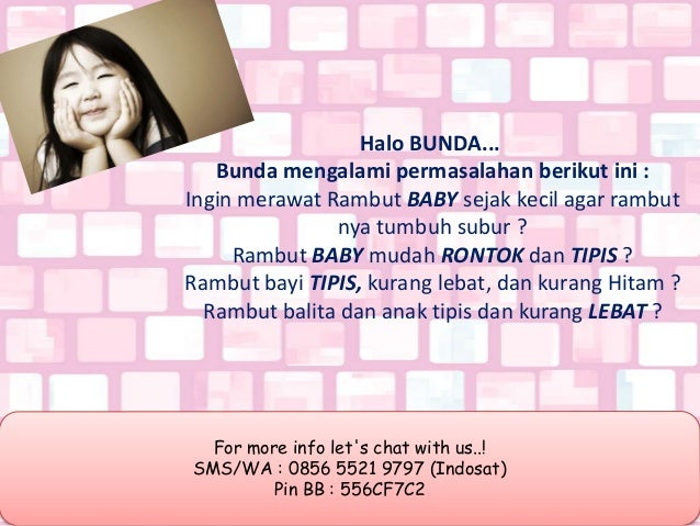 For more info let's chat with us..! SMS/WA : 0856 5521 9797 (Indosat) Pin BB : 556CF7C2 Halo BUNDA... Bunda mengalami perm...