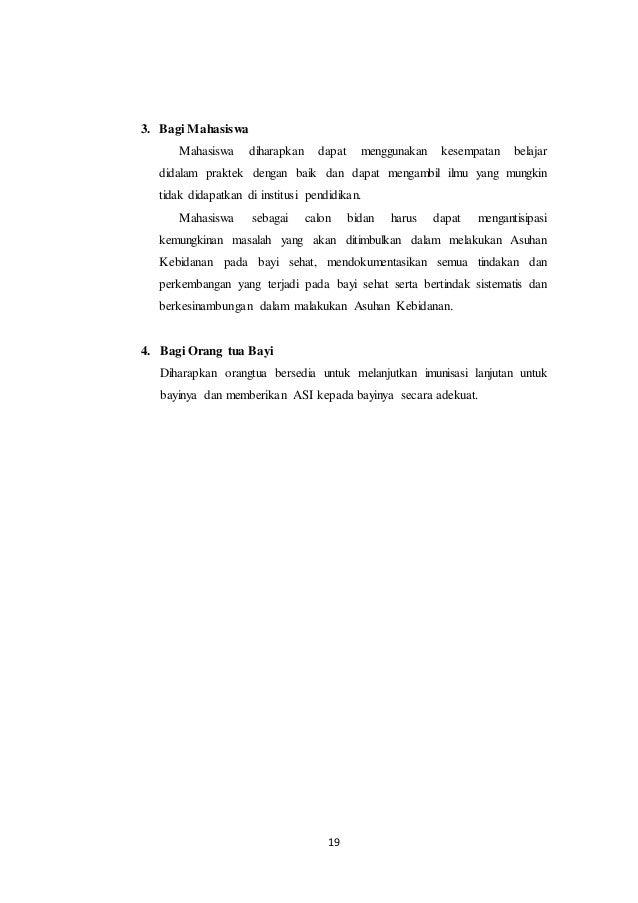 19 3. Bagi Mahasiswa Mahasiswa diharapkan dapat menggunakan kesempatan belajar didalam praktek dengan baik dan dapat menga...