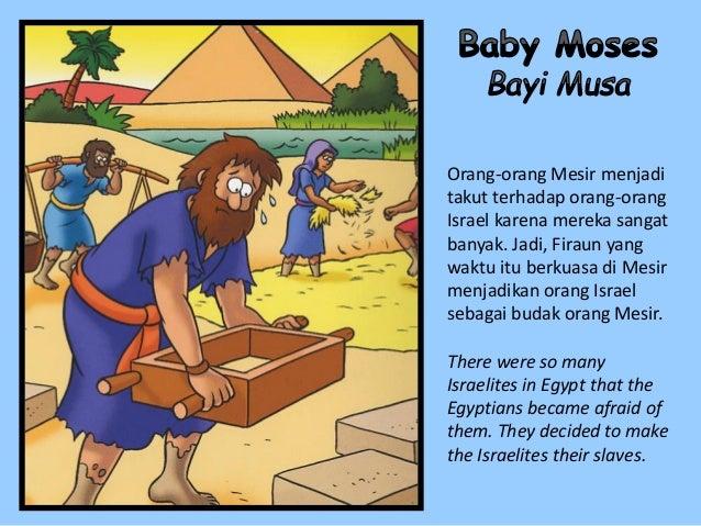 Orang-orang Mesir menjadi takut terhadap orang-orang Israel karena mereka sangat banyak. Jadi, Firaun yang waktu itu berku...