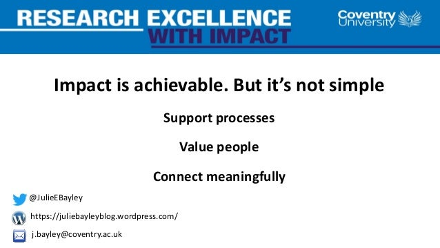 Impact is achievable. But it's not simple Support processes Value people Connect meaningfully @JulieEBayley https://julieb...