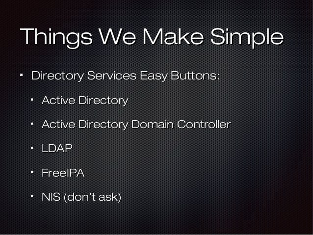 Things We Make SimpleThings We Make Simple Directory Services Easy ButtonsDirectory Services Easy Buttons:: Active Directo...