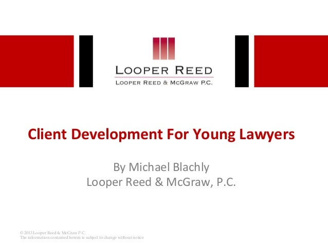 Client Development For Young Lawyers                                        By Michael Blachly                            ...