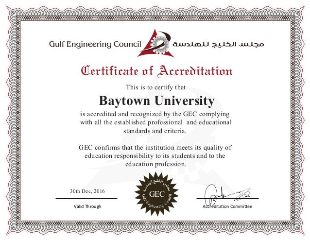 GulfE ngineering C ouncil ﺔﺳﺪ ﻨهﻠﻟ�ﺞﻴﻠ��ﺍ�ﺲ ﻠﺠﻣ GEC Valid Through Accreditation Committee Ce...