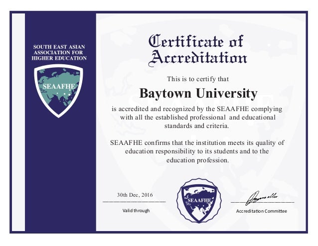 Baytown University _____________________________ _____________________________ Valid t Accreditation Committee Certificate...