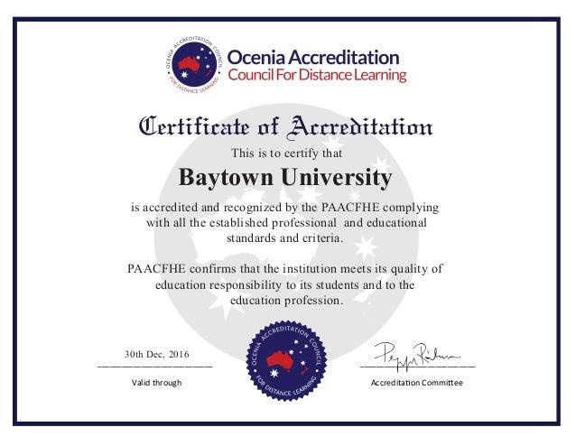 Baytown University _____________________________ _____________________________ Valid through Accreditation Committee Certi...