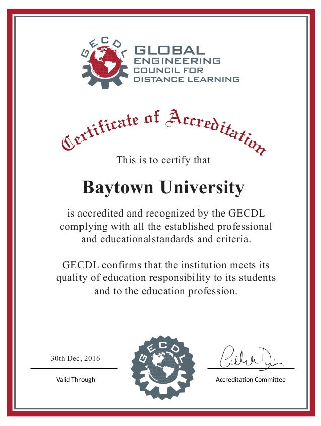 Baytown University This is to certify that is accredited and recognized by the GECDL complying with all the established pr...