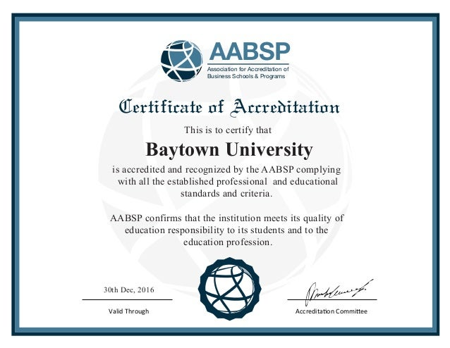 Association for Accreditation of Business Schools & Programs AABSP Certificate of Accreditation Baytown University This is...