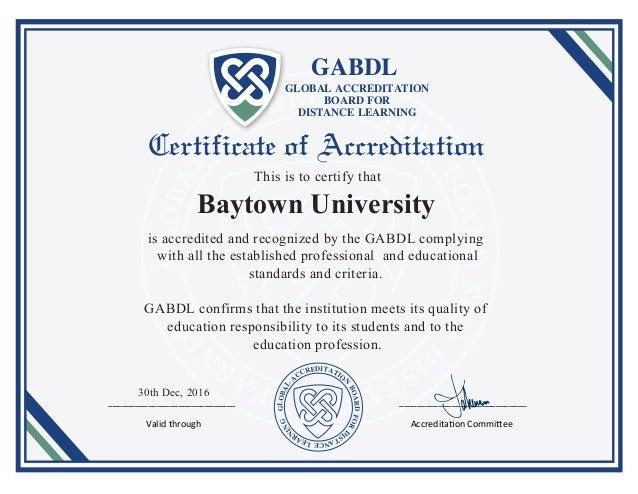 Baytown University GLOBAL ACCREDITATION BOARD FOR DISTANCE LEARNING GABDL GLOBAL A CCREDITATIO N BOARDFOR D ISTANCELEAR N ...
