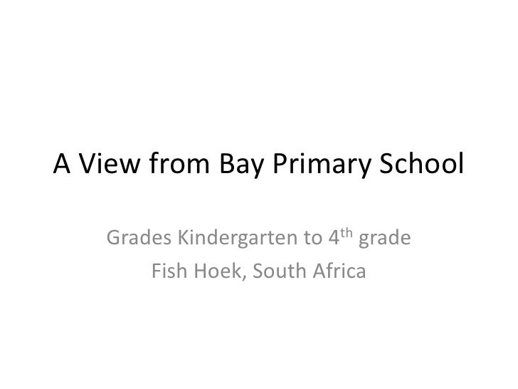 A View from Bay Primary School<br />Grades Kindergarten to 4th grade<br />Fish Hoek, South Africa<br />