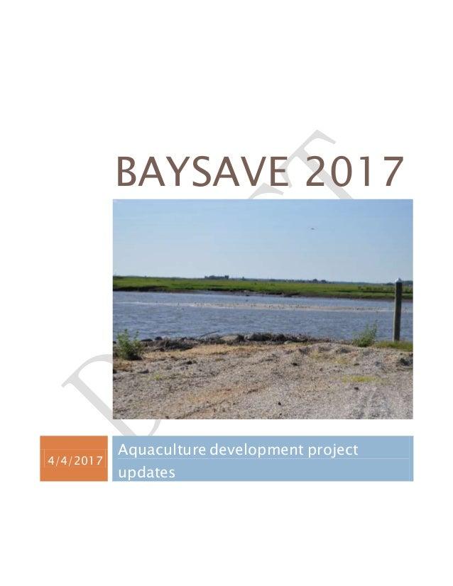 BAYSAVE 2017 4/4/2017 Aquaculture development project updates
