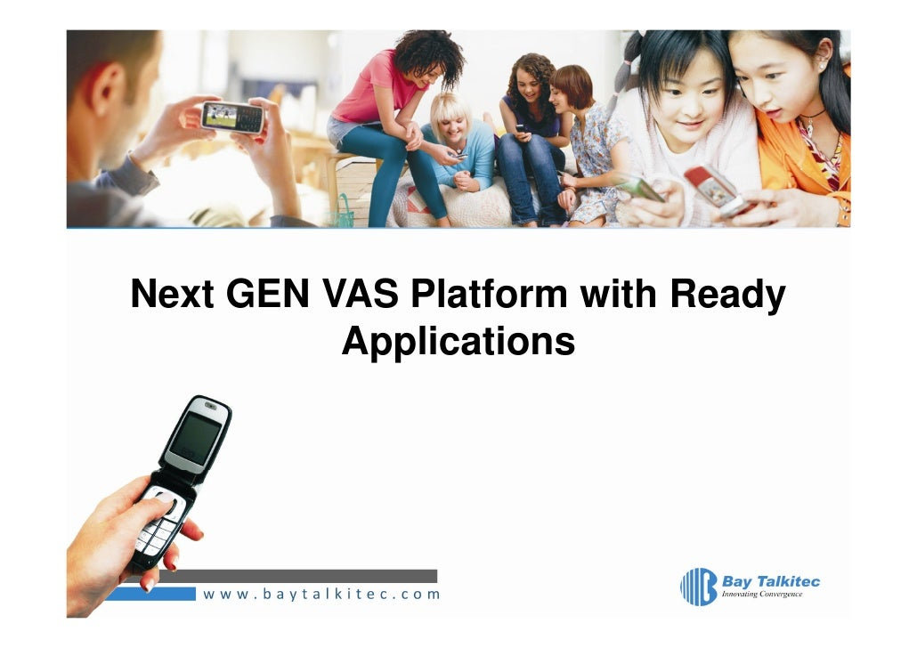 Next GEN VAS Platform with Ready           Applications