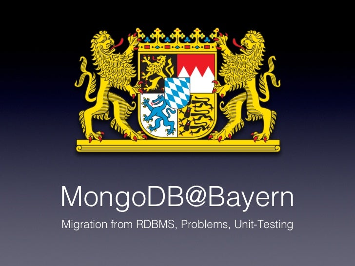 MongoDB@BayernMigration from RDBMS, Problems, Unit-Testing
