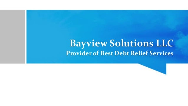 Bayview Solutions LLC Provider of Best Debt Relief Services