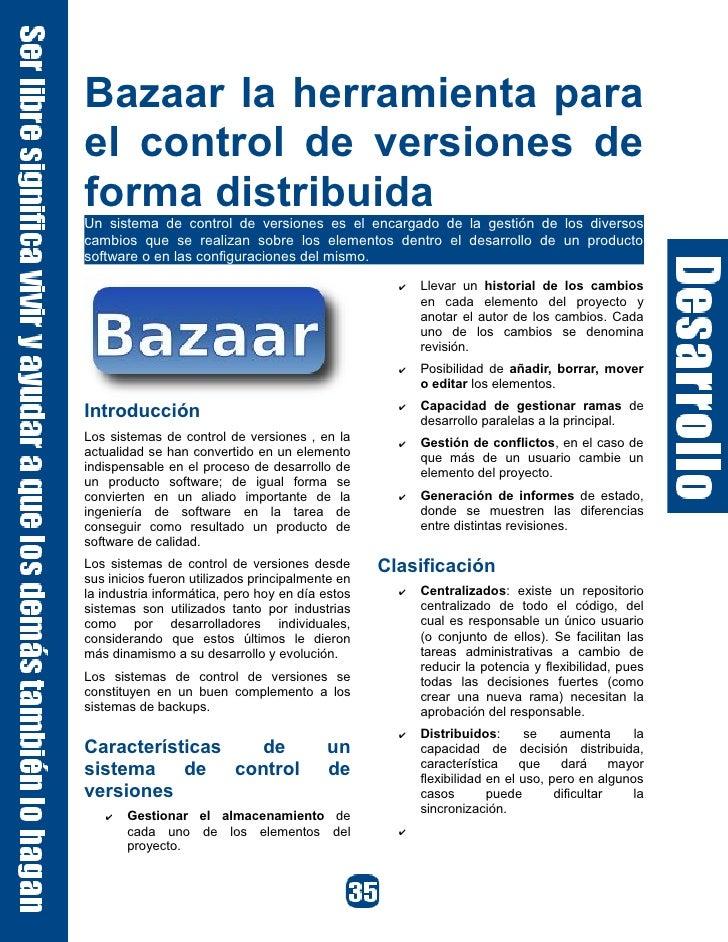 Bazaar la herramienta para el control de versiones de forma distribuida Un sistema de control de versiones es el encargado...