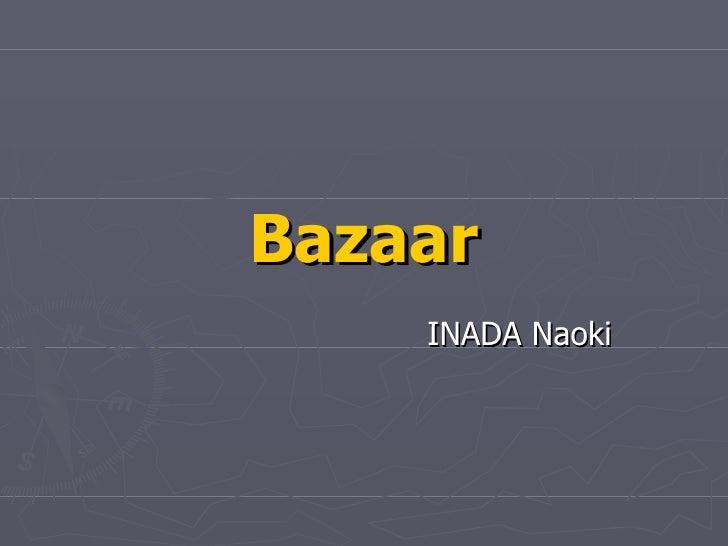 Bazaar INADA Naoki