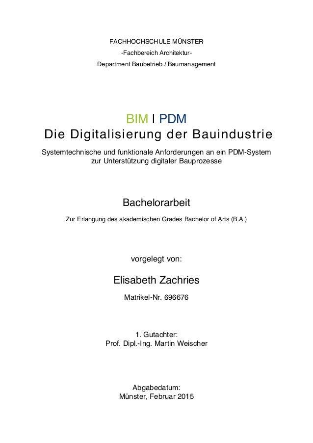 FACHHOCHSCHULE MÜNSTER -Fachbereich Architektur- Department Baubetrieb / Baumanagement BIM | PDM Die Digitalisierung der B...