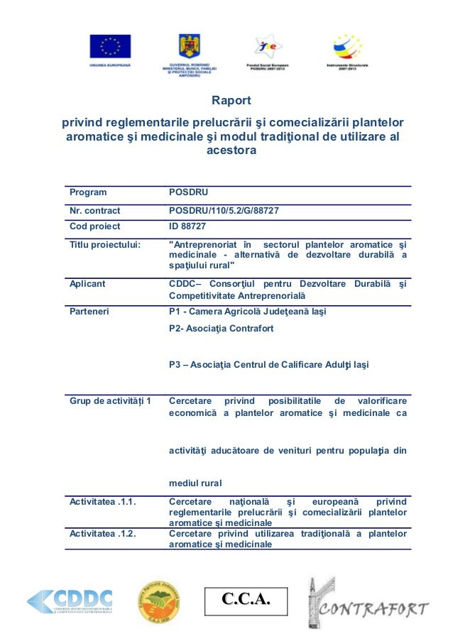 C.C.A.C.C.A. Raport privind reglementarile prelucrării şi comecializării plantelor aromatice şi medicinale şi modul tradiţ...