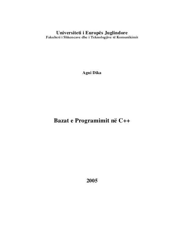 Universiteti i Europës Juglindore  Fakulteti i Shkencave dhe i Teknologjive të Komunikimit  Agni Dika  Bazat e Programimit...
