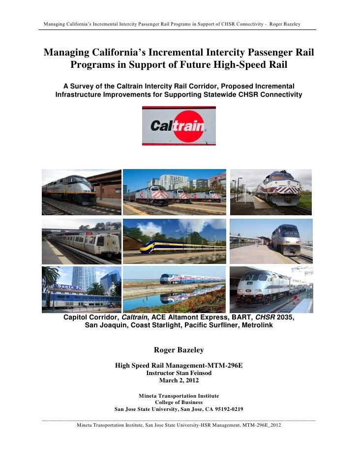 Managing California's Incremental Intercity Passenger Rail Programs in Support of CHSR Connectivity - Roger BazeleyManagin...