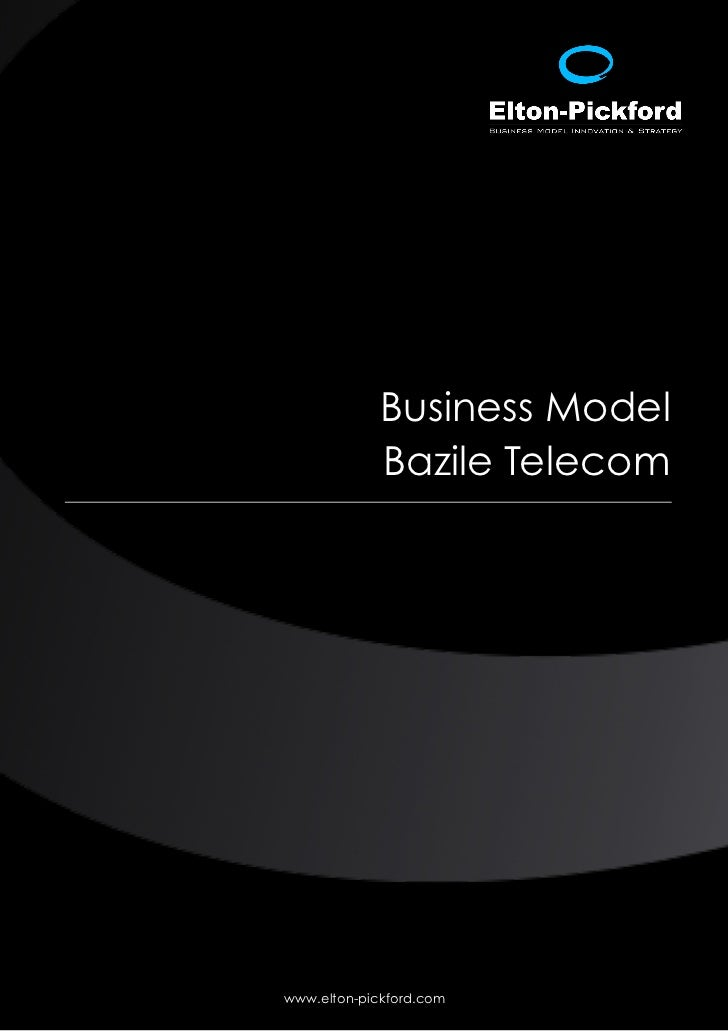 Business Model             Bazile Telecomwww.elton-pickford.com