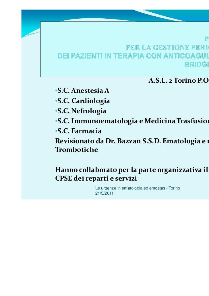 A.S.L. 2 Torino P.O. S. G. Bosco•S.C. Anestesia A•S.C. Cardiologia•S.C. Nefrologia•S.C. Immunoematologia e Medicina Trasfu...