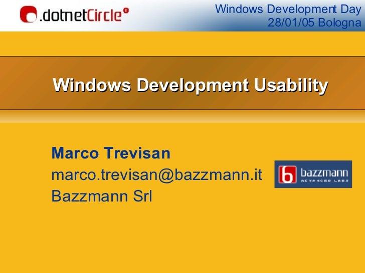 Windows Development Usability Marco Trevisan [email_address] Bazzmann Srl